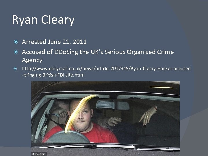 Ryan Cleary Arrested June 21, 2011 Accused of DDo. Sing the UK's Serious Organised