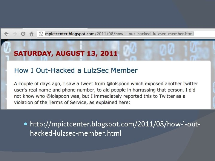 http: //mpictcenter. blogspot. com/2011/08/how-i-out- hacked-lulzsec-member. html