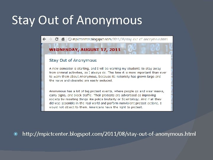 Stay Out of Anonymous http: //mpictcenter. blogspot. com/2011/08/stay-out-of-anonymous. html