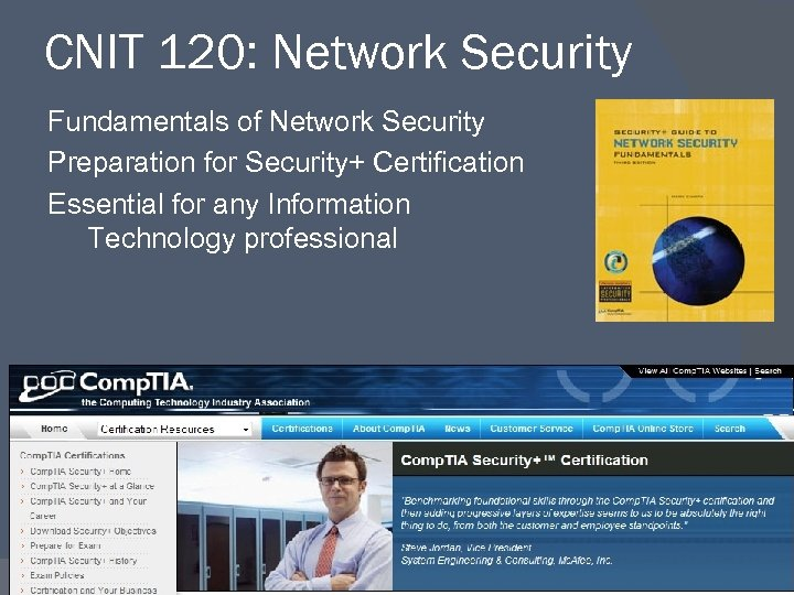 CNIT 120: Network Security Fundamentals of Network Security Preparation for Security+ Certification Essential for