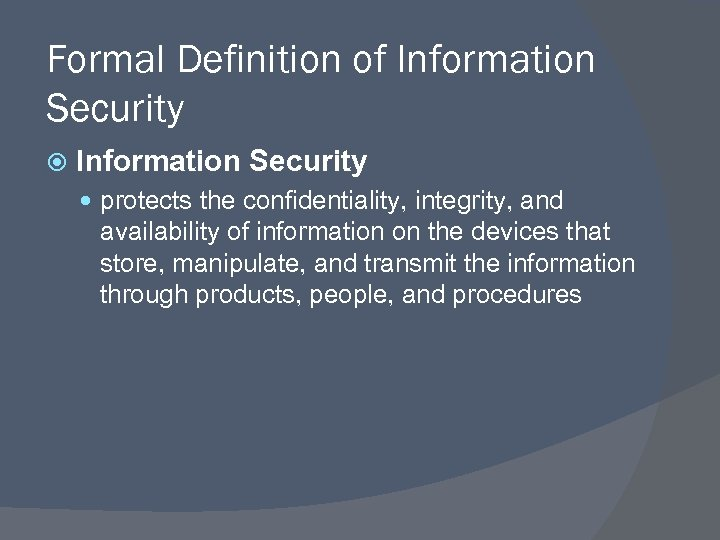 Formal Definition of Information Security protects the confidentiality, integrity, and availability of information on