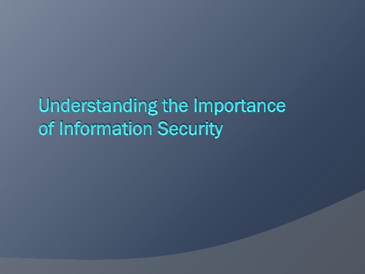 Understanding the Importance of Information Security