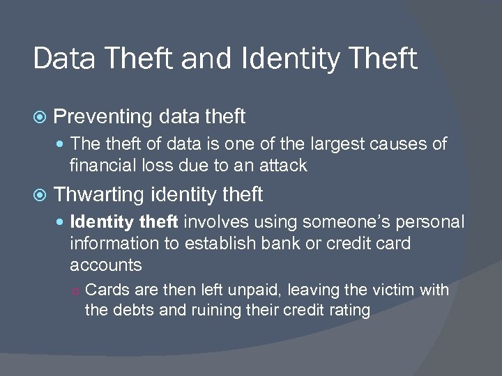 Data Theft and Identity Theft Preventing data theft The theft of data is one