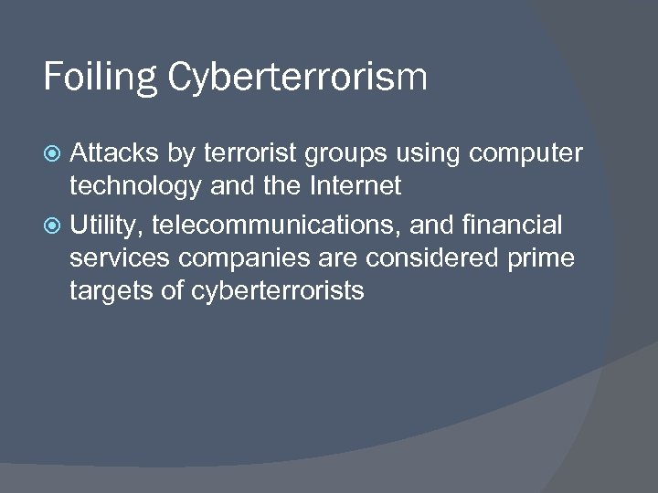 Foiling Cyberterrorism Attacks by terrorist groups using computer technology and the Internet Utility, telecommunications,