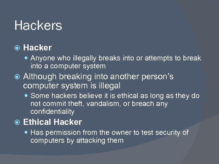 Hackers Hacker Anyone who illegally breaks into or attempts to break into a computer
