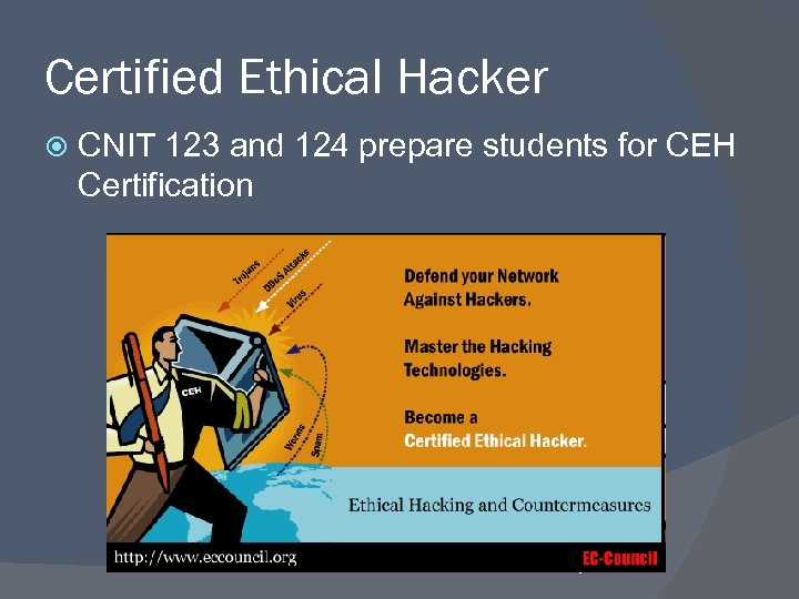 Certified Ethical Hacker CNIT 123 and 124 prepare students for CEH Certification 7