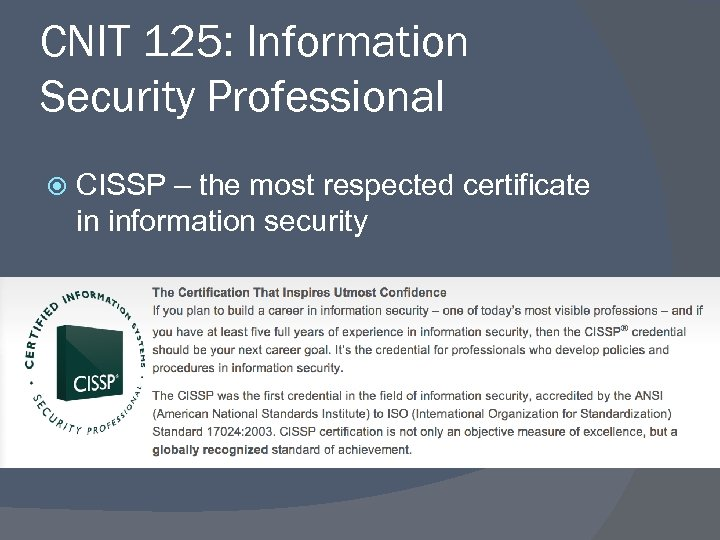 CNIT 125: Information Security Professional CISSP – the most respected certificate in information security