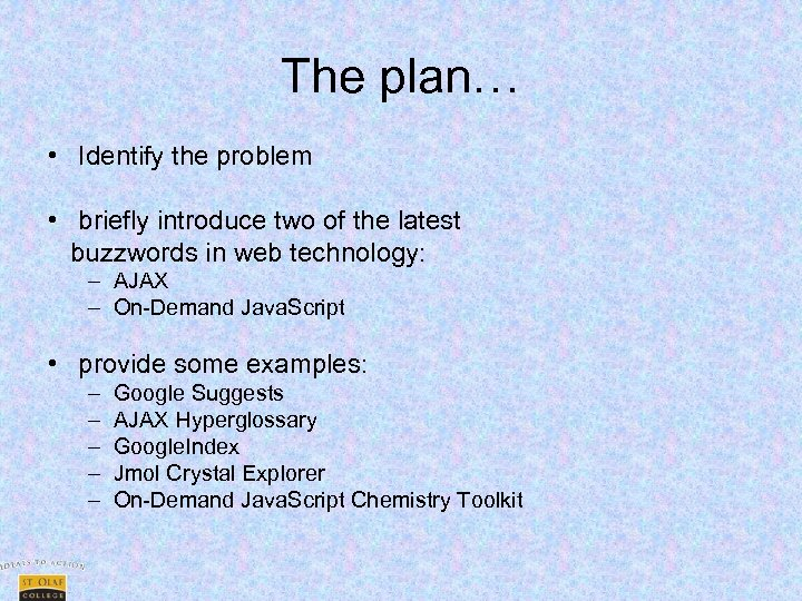 The plan… • Identify the problem • briefly introduce two of the latest buzzwords