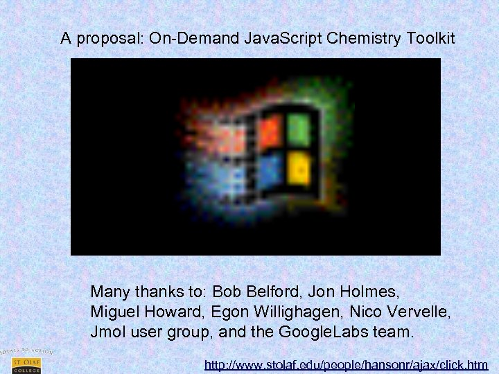 A proposal: On-Demand Java. Script Chemistry Toolkit Many thanks to: Bob Belford, Jon Holmes,