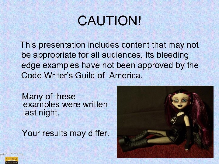 CAUTION! This presentation includes content that may not be appropriate for all audiences. Its