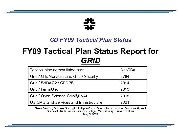 CD FY 09 Tactical Plan Status Report for GRID Tactical plan names listed here…