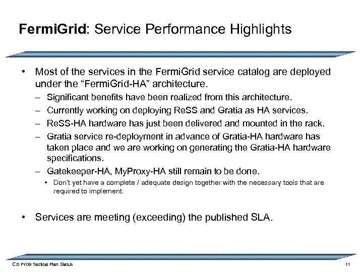 Fermi. Grid: Service Performance Highlights • Most of the services in the Fermi. Grid