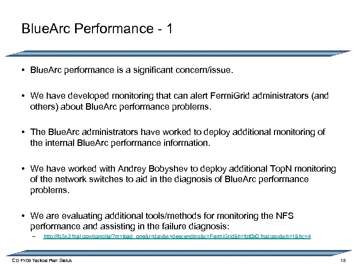 Blue. Arc Performance - 1 • Blue. Arc performance is a significant concern/issue. •