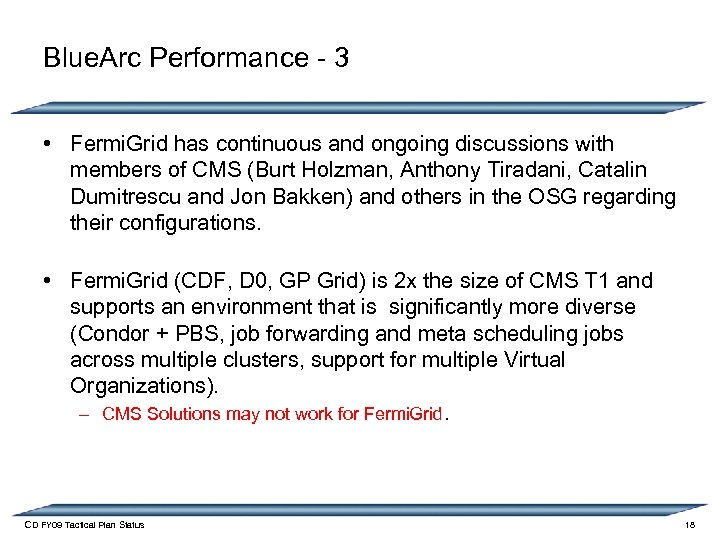 Blue. Arc Performance - 3 • Fermi. Grid has continuous and ongoing discussions with