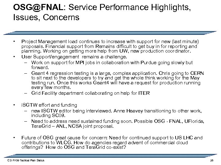 OSG@FNAL: Service Performance Highlights, Issues, Concerns • • Project Management load continues to increase