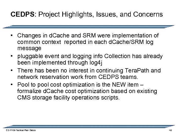 CEDPS: Project Highlights, Issues, and Concerns • Changes in d. Cache and SRM were