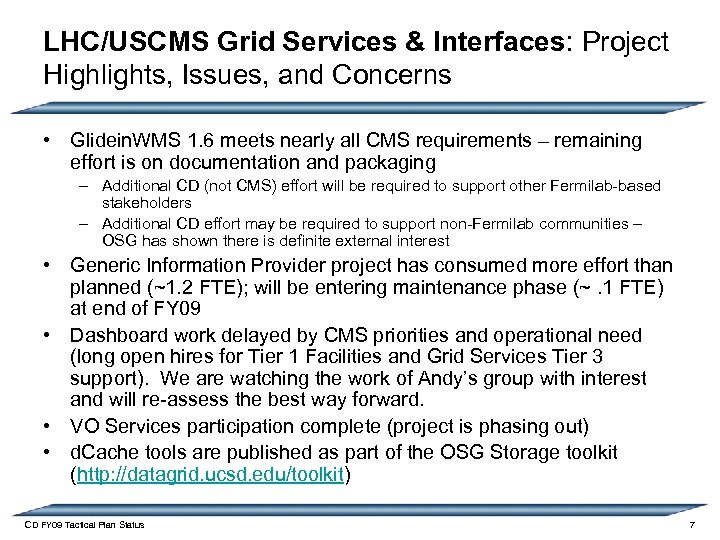 LHC/USCMS Grid Services & Interfaces: Project Highlights, Issues, and Concerns • Glidein. WMS 1.