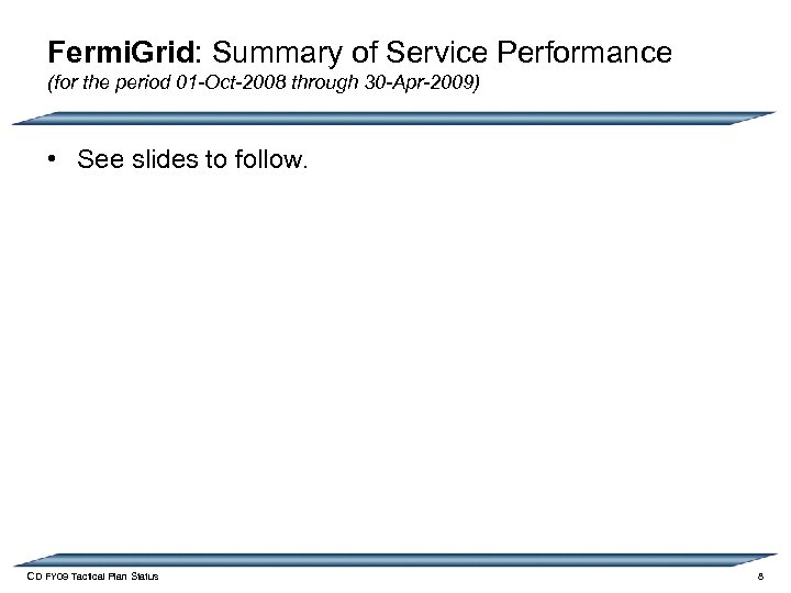 Fermi. Grid: Summary of Service Performance (for the period 01 -Oct-2008 through 30 -Apr-2009)
