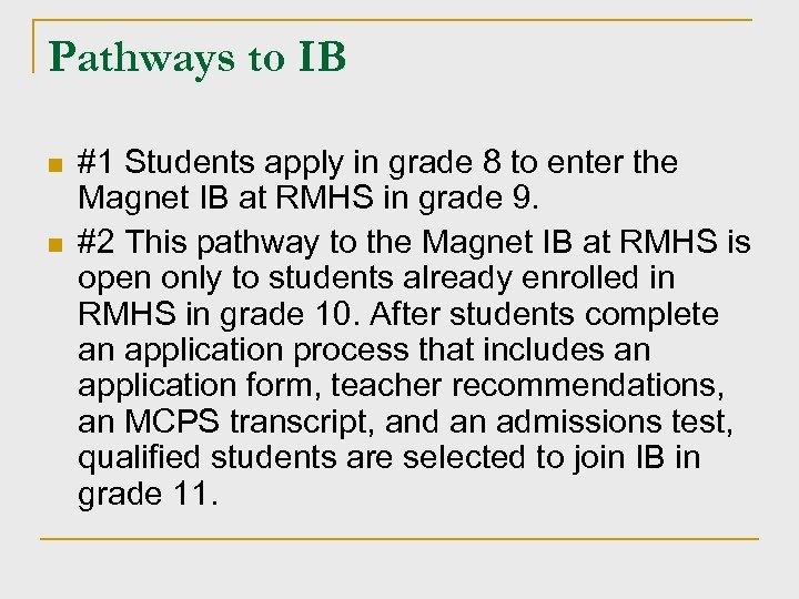 Pathways to IB n n #1 Students apply in grade 8 to enter the