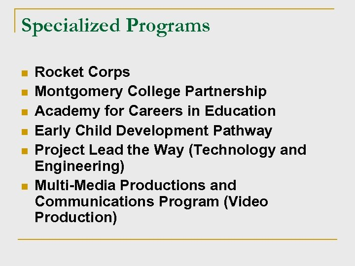 Specialized Programs n n n Rocket Corps Montgomery College Partnership Academy for Careers in