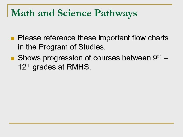 Math and Science Pathways n n Please reference these important flow charts in the