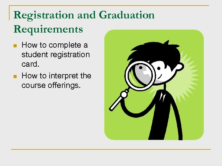 Registration and Graduation Requirements n n How to complete a student registration card. How