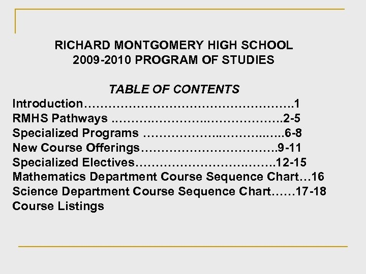 RICHARD MONTGOMERY HIGH SCHOOL 2009 -2010 PROGRAM OF STUDIES TABLE OF CONTENTS Introduction………………………. 1