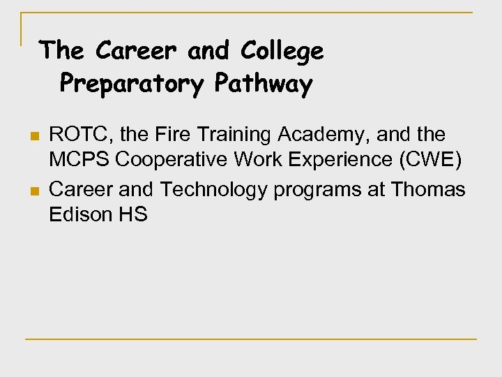 The Career and College Preparatory Pathway n n ROTC, the Fire Training Academy, and