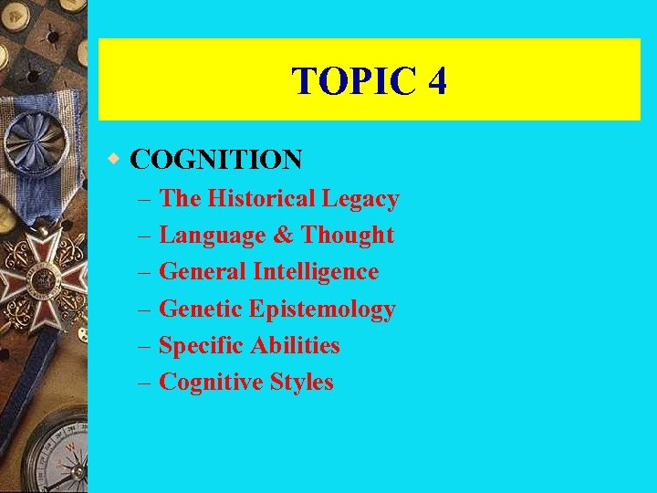 TOPIC 4 w COGNITION – – – The Historical Legacy Language & Thought General