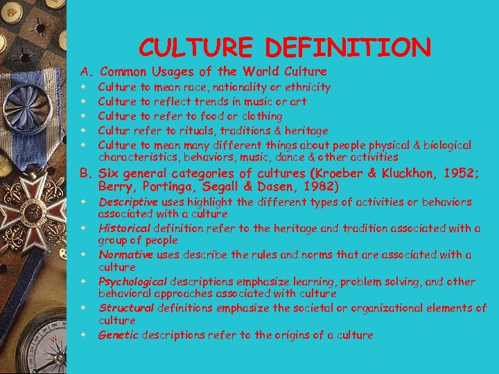 CULTURE DEFINITION A. Common Usages of the World Culture w w w Culture to