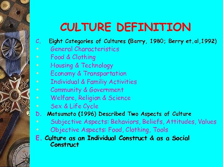 CULTURE DEFINITION C. w w w w Eight Categories of Cultures (Barry, 1980; Berry