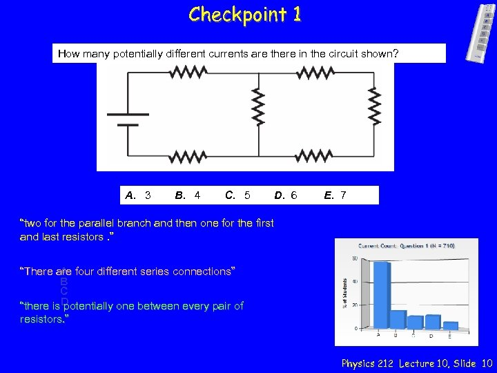Checkpoint 1 How many potentially different currents are there in the circuit shown? A.