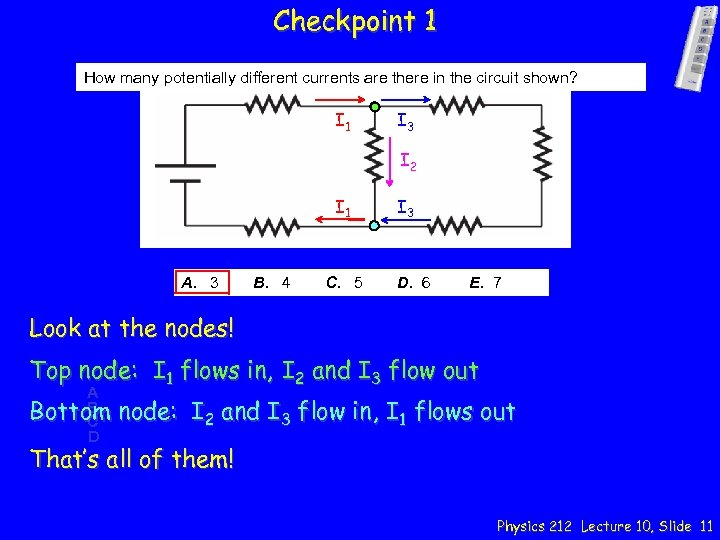 Checkpoint 1 How many potentially different currents are there in the circuit shown? I