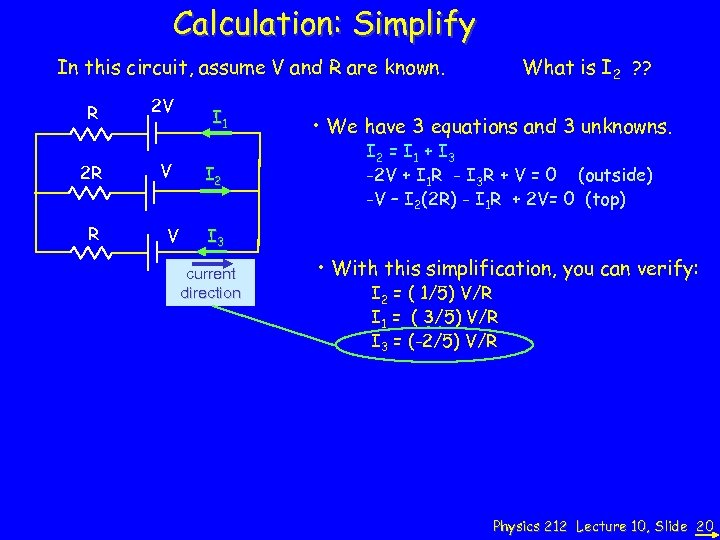 Calculation: Simplify In this circuit, assume V and R are known. R 2 R