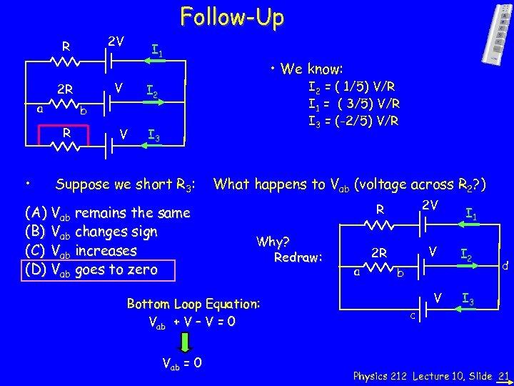 2 V R • We know: I 2 = ( 1/5) V/R I 1