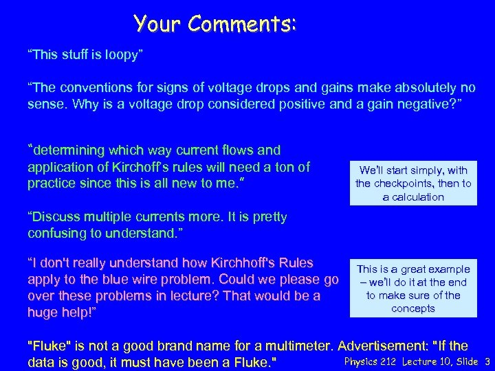"""Your Comments: """"This stuff is loopy"""" """"The conventions for signs of voltage drops and"""