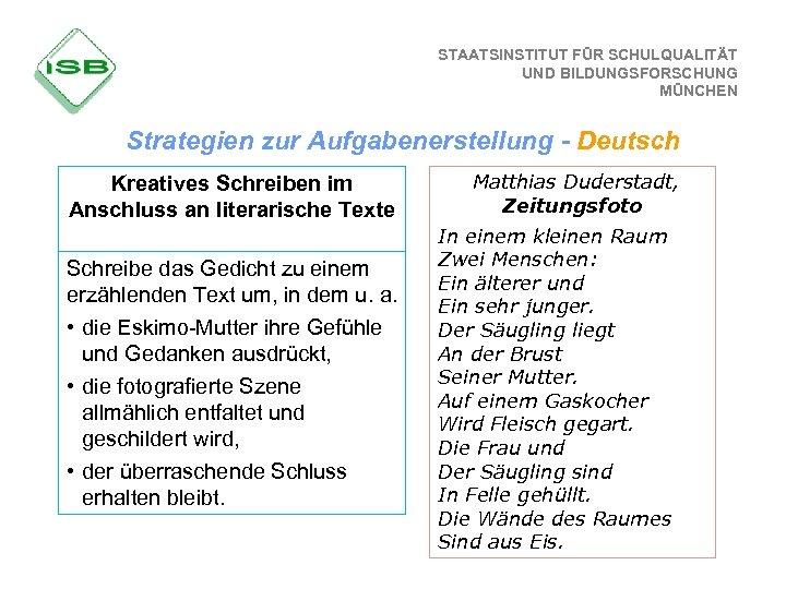 STAATSINSTITUT FÜR SCHULQUALITÄT UND BILDUNGSFORSCHUNG MÜNCHEN Strategien zur Aufgabenerstellung - Deutsch Kreatives Schreiben im
