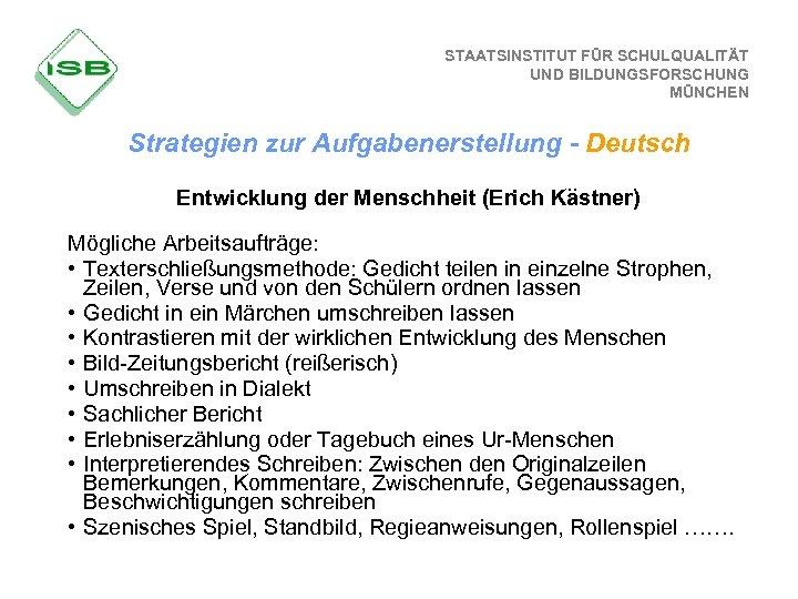 STAATSINSTITUT FÜR SCHULQUALITÄT UND BILDUNGSFORSCHUNG MÜNCHEN Strategien zur Aufgabenerstellung - Deutsch Entwicklung der Menschheit