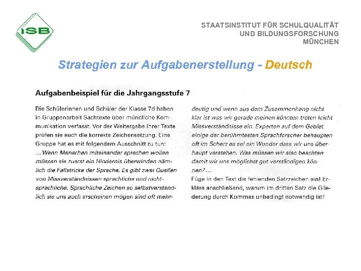 STAATSINSTITUT FÜR SCHULQUALITÄT UND BILDUNGSFORSCHUNG MÜNCHEN Strategien zur Aufgabenerstellung - Deutsch