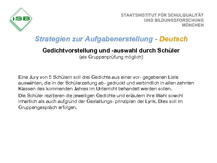STAATSINSTITUT FÜR SCHULQUALITÄT UND BILDUNGSFORSCHUNG MÜNCHEN Strategien zur Aufgabenerstellung - Deutsch Gedichtvorstellung und -auswahl