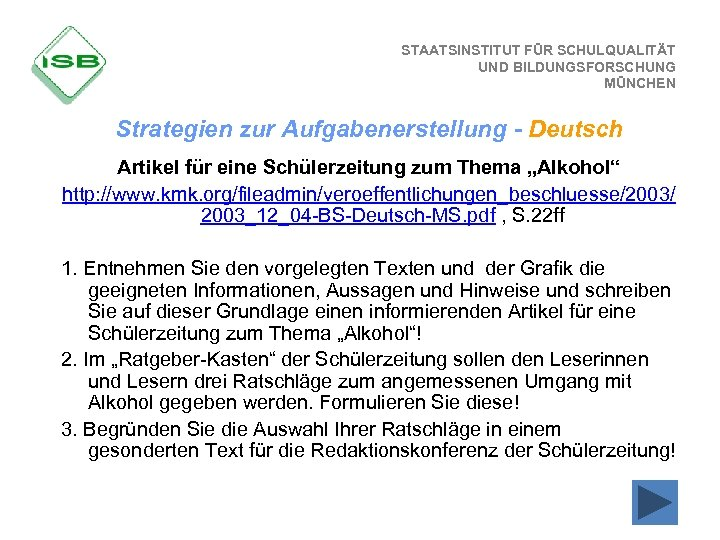 STAATSINSTITUT FÜR SCHULQUALITÄT UND BILDUNGSFORSCHUNG MÜNCHEN Strategien zur Aufgabenerstellung - Deutsch Artikel für eine