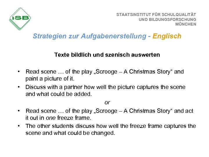 STAATSINSTITUT FÜR SCHULQUALITÄT UND BILDUNGSFORSCHUNG MÜNCHEN Strategien zur Aufgabenerstellung - Englisch Texte bildlich und