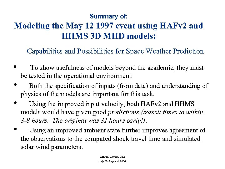 Summary of: Modeling the May 12 1997 event using HAFv 2 and HHMS 3