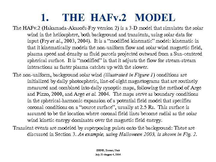 1. THE HAFv. 2 MODEL The HAFv. 2 (Hakamada-Akasofu-Fry version 2) is a 3