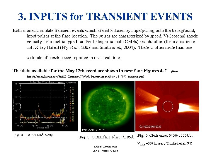 3. INPUTS for TRANSIENT EVENTS Both models simulate transient events which are introduced by