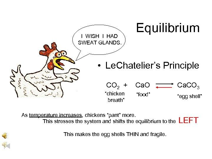I WISH I HAD SWEAT GLANDS. Equilibrium • Le. Chatelier's Principle CO 2 +