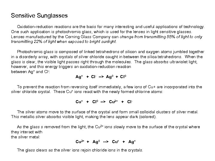 Sensitive Sunglasses Oxidation-reduction reactions are the basis for many interesting and useful applications of
