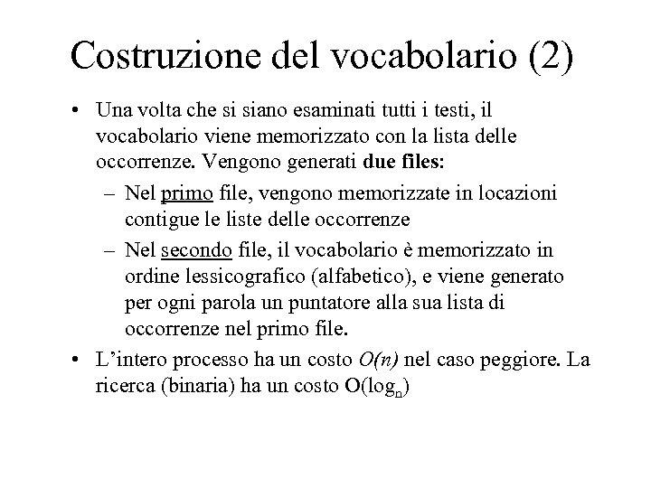 Costruzione del vocabolario (2) • Una volta che si siano esaminati tutti i testi,