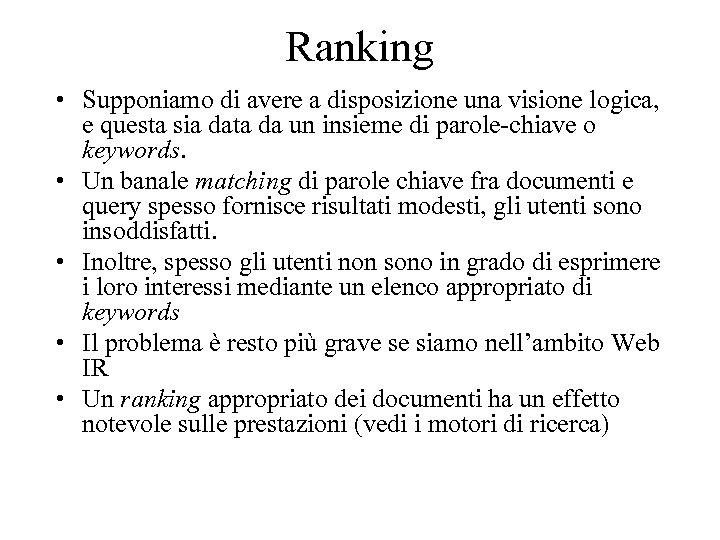 Ranking • Supponiamo di avere a disposizione una visione logica, e questa sia data