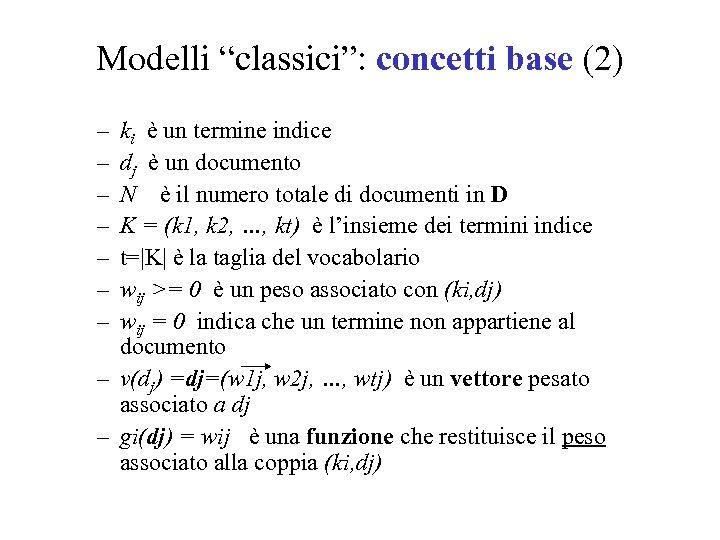 """Modelli """"classici"""": concetti base (2) – – – – ki è un termine indice"""